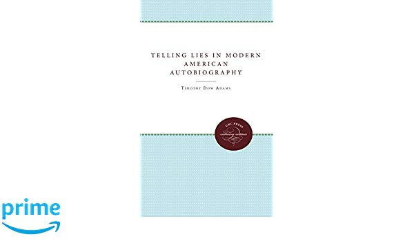 Amazon.com: Telling Lies in Modern American Autobiography (9780807859957): Timothy Dow Adams: Books