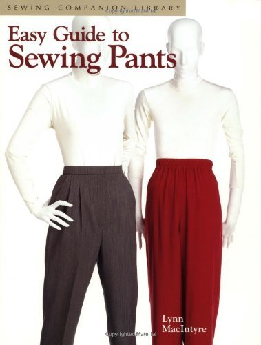 Easy Trousers - Easy Guide to Sewing Pants: Sewing Companion Library