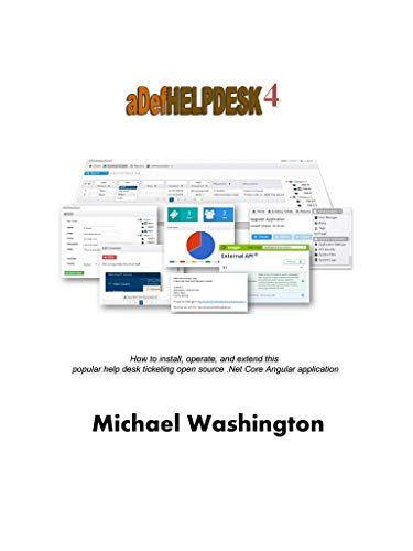 Amazon Com Applicationhelp >> Adefhelpdesk 4 How To Install Operate And Extend This Popular Help Desk Ticketing Open Source Net Core Angular Application