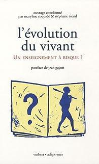L'évolution du vivant : Un enseignement à risque ? par Maryline Coquidé