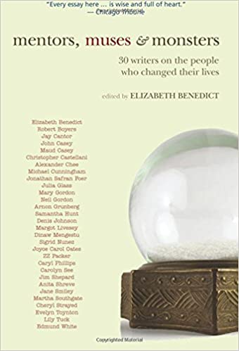 mentors muses monsters writers on the people who changed mentors muses monsters 30 writers on the people who changed their lives excelsior editions elizabeth benedict 9781438443508 com books