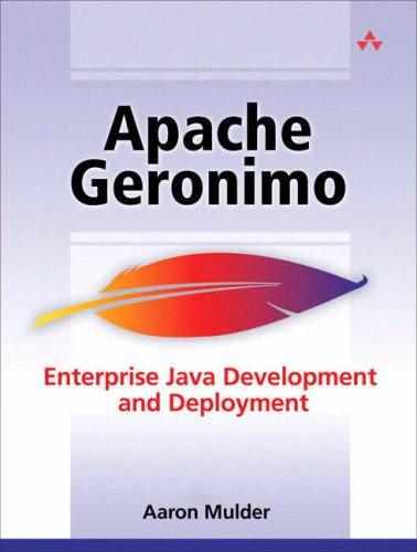 [PDF] Apache Geronimo: Enterprise Java Development and Deployment Free Download | Publisher : Addison-Wesley Professional | Category : Computers & Internet | ISBN 10 : 0321334833 | ISBN 13 : 9780321334831