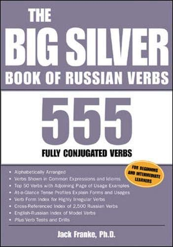 The Big Silver Book of Russian Verbs: 555 Fully Conjugated Verbs (Big Book of Verbs Series)