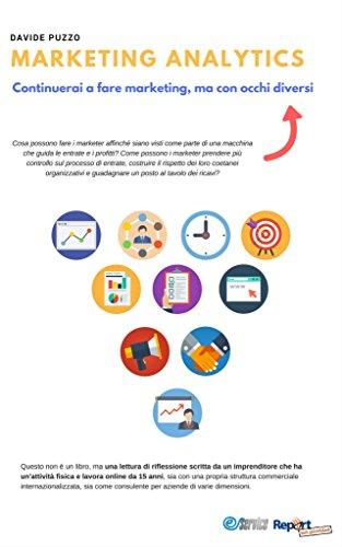 Marketing Analytics: Le metriche del Marketing (Italian Edition)