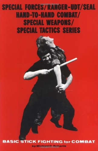 Special Forces/Ranger-UDT/Seal; Hand-To-Hand Combat/Special Weapons/Special Tactics Series: Basic Stick Fighting for Combat