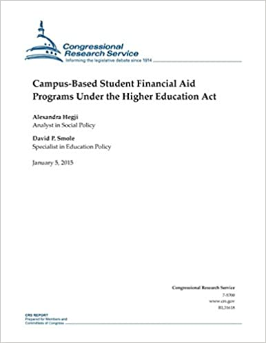 Campus-Based Student Financial Aid Programs Under the Higher Education Act CRS Reports
