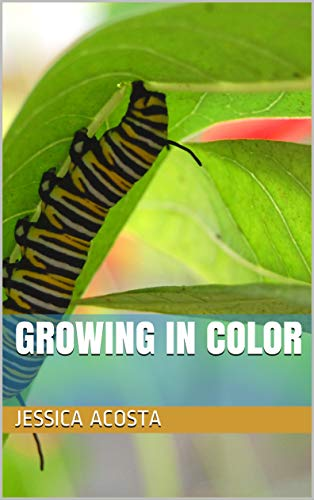 Growing In Color by [Acosta, Jessica, Acosta, Isabel]