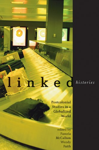 Linked Histories: Postcolonial Studies in a Globalized World
