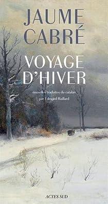 Voyage d'hiver par Cabré