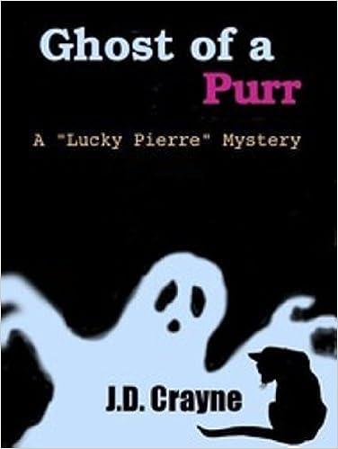 "Kostenlose Downloads Bücher iPad GHOST OF A PURR [A ""LUCKY PIERRE"" MYSTERY] by J. D. Crayne PDF"