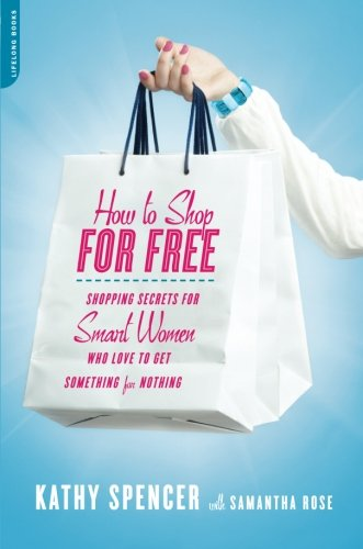 (How to Shop for Free: Shopping Secrets for Smart Women Who Love to Get Something for Nothing)
