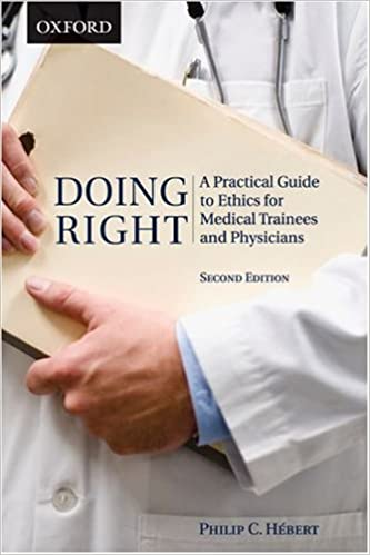 Download doing right: a practical guide to ethics for medical trainee….