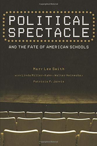Political Spectacle and the Fate of American Schools...