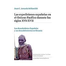 Las expediciones españolas en el Océano Pacífico durante los siglos XVI-XVII: Los descubridores Españoles y sus descubrimientos en Oceanía