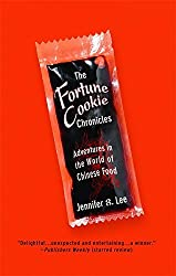 The Fortune Cookie Chronicles: Adventures in the World of Chinese Food by Jennifer 8. Lee (2009-03-23)