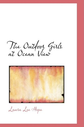 Download The Outdoor Girls at Ocean View: Or The Box That Was Found in the Sand pdf