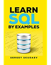 Learn SQL by Examples: Examples of SQL Queries and Stored Procedures for MySQL and Oracle