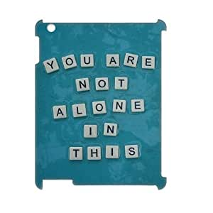 Custom Cover Case with Hard Shell Protection for Ipad2,3,4 3D case with You are not alone in this lxa#281935
