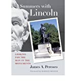 img - for Summers with Lincoln: Looking for the Man in the Monuments [ Summers with Lincoln: Looking for the Man in the Monuments by Percoco, James A ( Author ) Hardcover Mar- 2008 ] Hardcover Mar- 01- 2008 book / textbook / text book