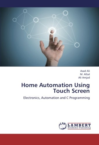 Home Automation Using Touch Screen: Electronics, Automation and C Programming