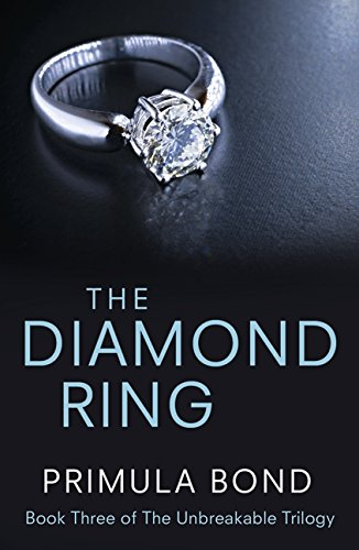 [F.R.E.E] The Diamond Ring (Unbreakable Trilogy, Book 3) DOC