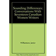 Sounding Differences: Conversations With Seventeen Canadian Women Writers