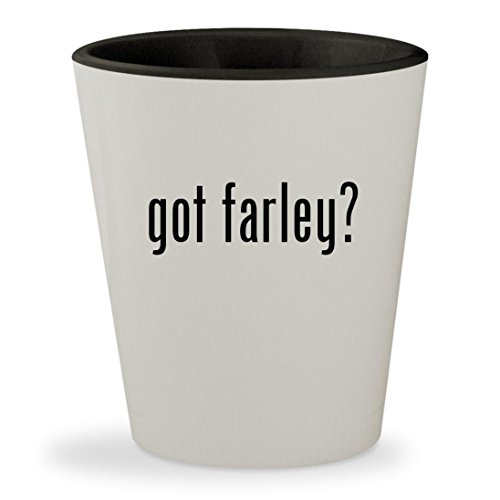 Got Farley    White Outer   Black Inner Ceramic 1 5Oz Shot Glass