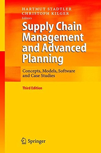 (Supply Chain Management and Advanced Planning: Concepts, Models, Software and Case Studies)