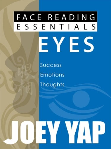 Face Reading Essentials - EYES (Face Reading Essentials series (Set of 10)) (Joey Yap Face Reading)