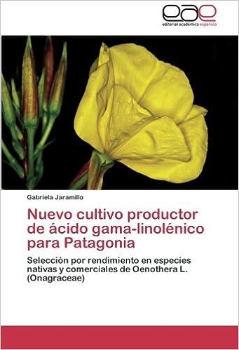 Descarga gratuita de libros electrónicos Nuevo Cultivo Productor de Acido Gama-Linolenico Para Patagonia en español PDF