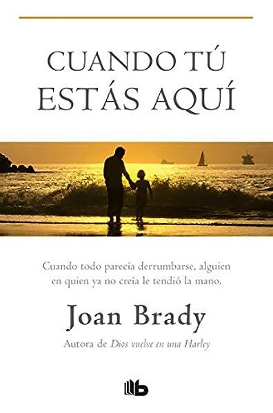 Cuando tú estás aquí (Ficción): Amazon.es: Brady, Joan: Libros