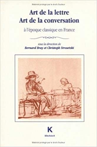 Art de La Lettre, Art de La Conversation A LEpoque Classique En France (CEst Facile) (French Edition) (French) 0th Edition