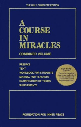 A Course in Miracles (Combined Volume; Complete Third Edition: Preface, Text, Workbook for Students, Manual for Teachers, Clarification of Terms, & Supplements) [Foundation For Inner Peace] (Tapa Blanda)