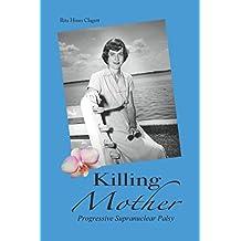 Killing Mother: Progressive Supranuclear Palsy