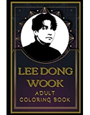 Lee Dong Wook Adult Coloring Book: Color Out Your Stress with Creative Designs