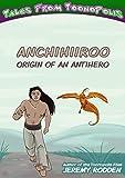 Anchihiiroo-Origin of an Antihero (Toonopolis #1)