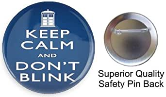 "Dr. Who KEEP CALM and DON'T BLINK by Dr. Jordan 1.5"" pin-back button MADE in USA"