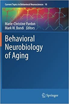 Book Behavioral Neurobiology of Aging (Current Topics in Behavioral Neurosciences) (2014-05-09)