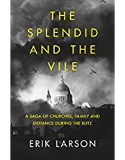 The Splendid and the Vile: A Saga of Churchill, Family, and Defiance During the Bombing of London