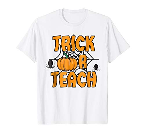 Trick Or Teach Shirt | Cute Halloween Educator Teacher Gift ()