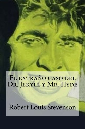 El extrano caso del Dr. Jekyll y Mr. Hyde (Spanish Edition) PDF