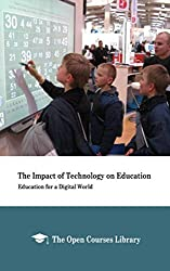 The Impact of Technology on Education: Education for a Digital World
