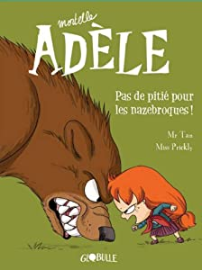 """Afficher """"Mortelle Adèle n° 07<br /> Pas de pitié pour les nazebroques !"""""""