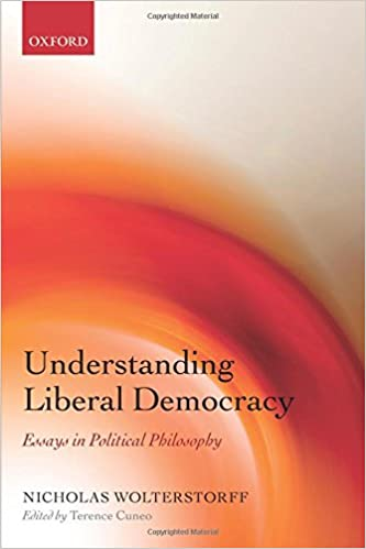 understanding liberal democracy essays in political philosophy  understanding liberal democracy essays in political philosophy reprint edition