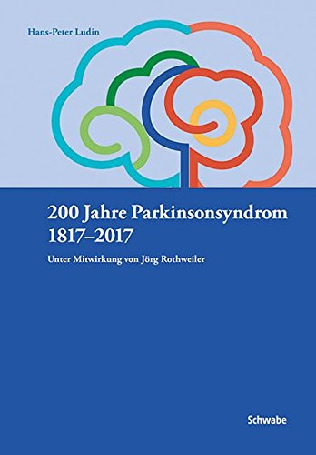 200 Jahre Parkinsonsyndrom: 1817-2017 (German Edition)