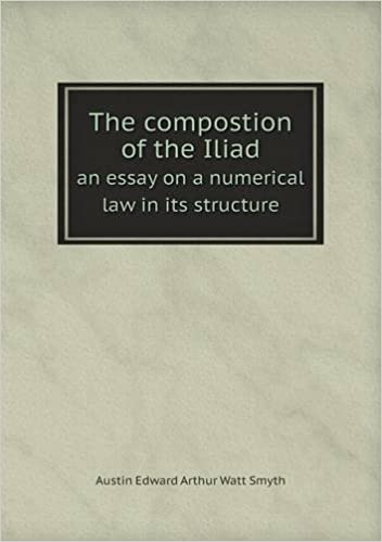 The Compostion Of The Iliad An Essay On A Numerical Law In Its  The Compostion Of The Iliad An Essay On A Numerical Law In Its Structure  Austin Edward Arthur Watt Smyth  Amazoncom Books Ghostwriting Services India also Essays About English  Professional Academic Writing Service