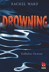 Drowning - Tödliches Element (German Edition)