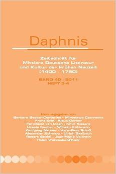 Book Daphnis, Band 40 - 2011, Heft 3-4: Zeitschrift für Mittlere Deutsche Literatur und Kultur der Frühen Neuzeit (1400-1750)