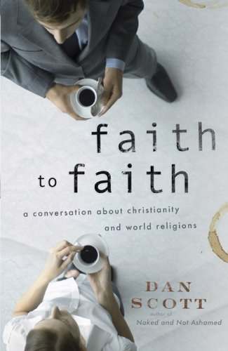 Faith to Faith: A Conversation About Christianity and World Religions (ConversantLife.com®)