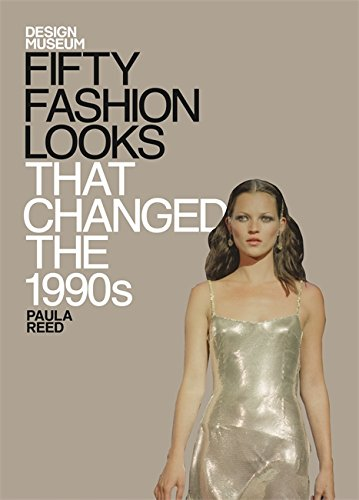 [Fifty Fashion Looks that Changed the 1990's] (Fashion Costume Museum London)